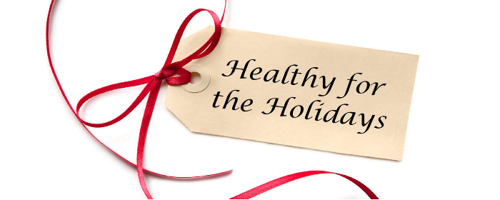 Healthy Living During the Holiday Season
